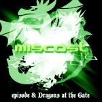 MisCast Ep 08: Dragons at the Gate